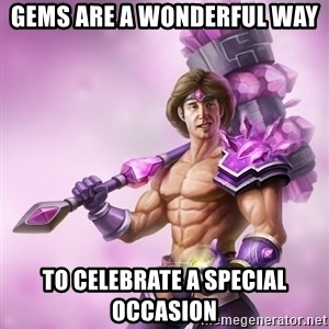 Taric - Gems are a wonderful way to celebrate a special occasion