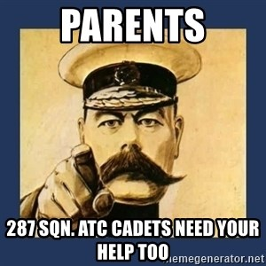 your country needs you - PARENTS 287 Sqn. ATC cadets NEED YOUR HELP TOO