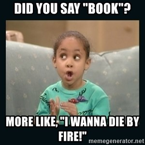 """Raven Symone - Did you say """"book""""? More like, """"I wanna die by fire!"""""""