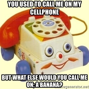 Sinister Phone - You Used To Call Me On My Cellphone but what else would you call me on; A banana?
