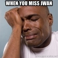 cryingblackman - When you miss Jwan