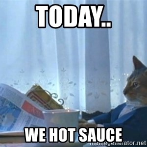 newspaper cat realization - TODAY.. We hot sauce