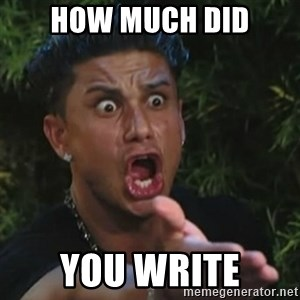 Angry Guido  - how much did you write