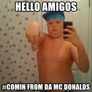 Swagmaster - Hello amigos #comin from da mc donalds