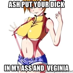 pokemon GIRL - ash put your dick in my ass and  veginia
