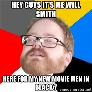 Will Smith Cum Face - hey guys it's me will smith here for my new movie men in black 7