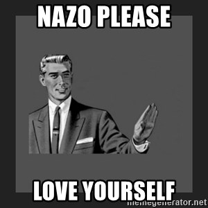 kill yourself guy blank - Nazo Please Love yourself