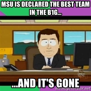 south park it's gone - MSU is declared the best team in the B1G... ...and it's gone