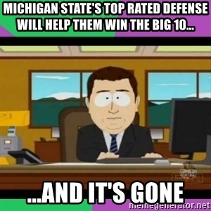 south park it's gone - michigan state's top rated defense will help them win the big 10... ...and it's gone