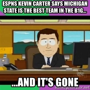 south park it's gone - ESPNs kevin carter says Michigan state is the best team in the B1G... ...and it's gone