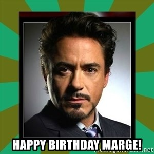 Tony Stark iron -  Happy Birthday Marge!