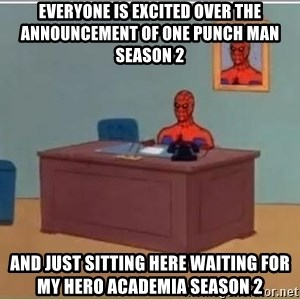 Spiderman Desk - everyone is excited over the announcement of one punch man season 2 and just sitting here waiting for my hero academia season 2
