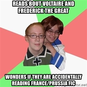 Hetalia Fans - Reads bout Voltaire and Frederick the Great Wonders if they are accidentally reading France/Prussia fic