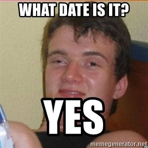 High 10 guy - what date is it? yes
