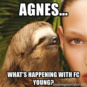 The Rape Sloth - Agnes... what's happening with FC Young?