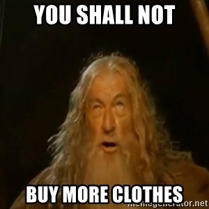 Gandalf You Shall Not Pass - you shall not buy more clothes