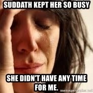 Crying lady - Suddath kept her so busy she didn't have any time for me.