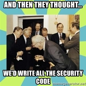 reagan white house laughing - and then they thought... we'd write all the security code