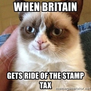Happy Grumpy Cat 2 - When Britain   gets ride of the stamp tax