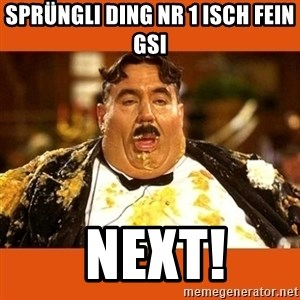 Fat Guy - Sprüngli Ding nr 1 Isch fein gsi   Next!
