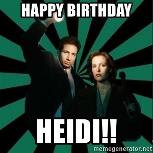 "Typical fans ""The X-files"" - Happy birthday  Heidi!!"