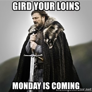 ned stark as the doctor - Gird Your Loins Monday Is Coming