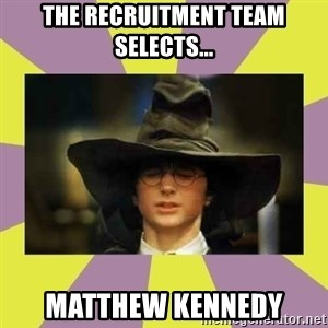 Harry Potter Sorting Hat - The Recruitment team selects... MATTHEW KENNEDY