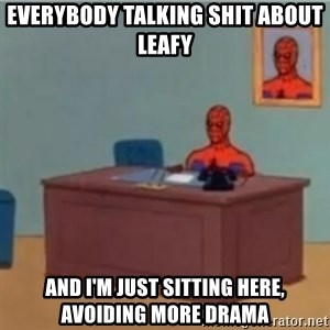 60s spiderman behind desk - everybody talking shit about leafy and i'm just sitting here, avoiding more drama