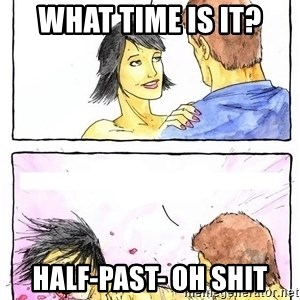 Alpha Boyfriend - What time is it? Half-past- OH SHIT