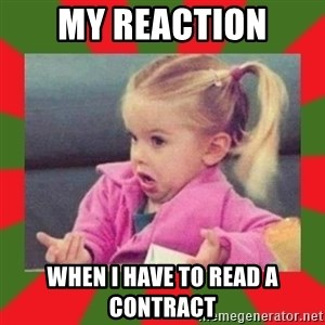 dafuq girl - MY REACTION When I have to read a contract