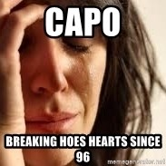 Crying lady - Capo Breaking hoes hearts since 96