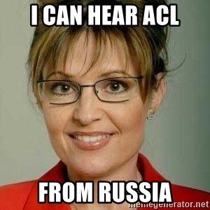 Sarah Palin - I CAN HEAR ACL FROM RUSSIA