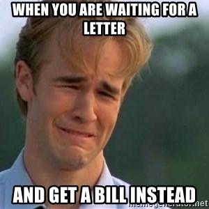 James Van Der Beek - When you are waiting for a letter And get a bill instead