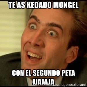 You Don't Say Nicholas Cage - TE AS KEDADO MONGEL CON EL SEGUNDO PETA JJAJAJA