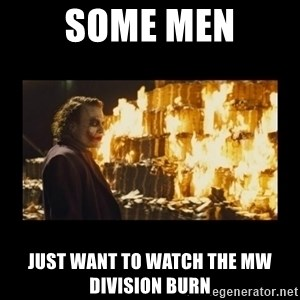 Joker's Message - Some Men Just Want to Watch the MW Division Burn