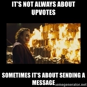Joker's Message - It's not always about upvotes Sometimes it's about sending a message