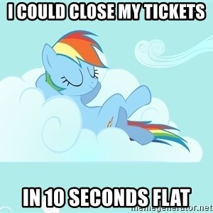 Rainbow Dash Cloud - I could close my tickets In 10 seconds flat