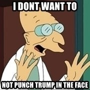 Professor - I Dont want to not punch trump in the face