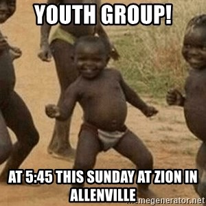 Success African Kid - Youth group! At 5:45 This Sunday at Zion in Allenville