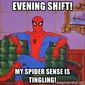 spider manf - EVENING SHIFT! MY SPIDER SENSE IS TINGLING!