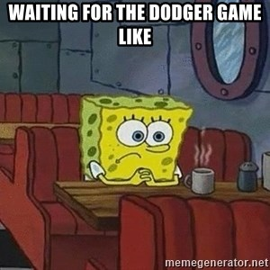 Coffee shop spongebob - Waiting for the dodger game like