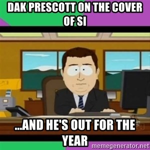 south park it's gone - Dak Prescott on the cover of SI ...And he's out for the year