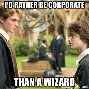 Harry Potter  - I'd rather be corporate than a wizard