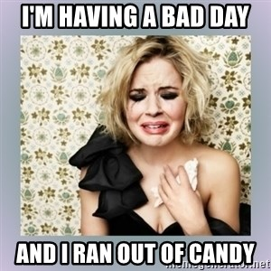 Crying Girl - I'm having a bad day and I ran out of candy