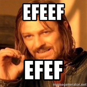 One Does Not Simply - efeef efef