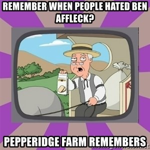 Pepperidge Farm Remembers FG - remember when people hated ben affleck? pepperidge farm remembers