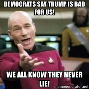Why the fuck - Democrats say trump is bad for US! We all know they never lie!