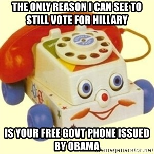 Sinister Phone - the only reason I can see to still vote for hillary  is your free govt phone issued by obama