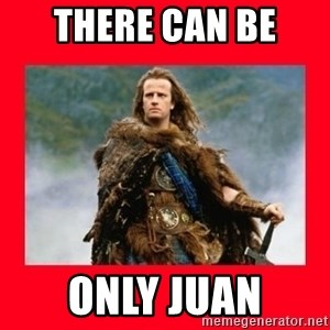 Highlander - THERE CAN BE  Only juan