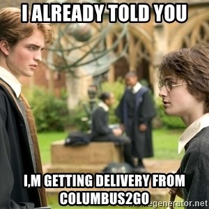 Harry Potter  - i already told you i,m getting delivery from columbus2go